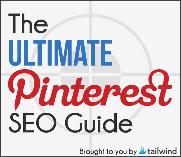 The Ultimate Pinterest SEO Guide